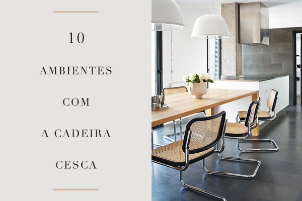 10 ambientes com a famosa cadeira Cesca, de Marcel Bruer
